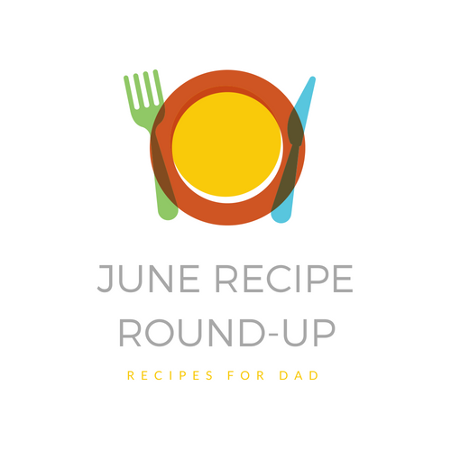 June Recipe Round-Up - Father's Day!